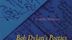 Bob Dylan's Poetics: by Timothy Hampton