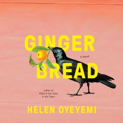 Gingerbread: by Helen Oyeyemi