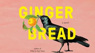 Gingerbread: by Helen Oyeyemi