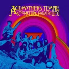 Acid Mothers Temple & The Melting Paraiso U.F.O.: Acid Mothers Temple & The Melting Paraiso U.F.O.