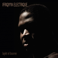 Ifriqiyya Electrique: Laylet el Booree