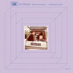 Luc Ferrari: Music Promenade/Unheimlich Schön