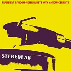 Stereolab: Transient Random Noise-Bursts with Announcements/Mars Audiac Quintet