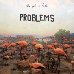 The Get Up Kids: Problems