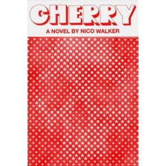 Cherry: by Nico Walker