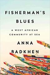 Fisherman's Blues: by Anna Badkhen