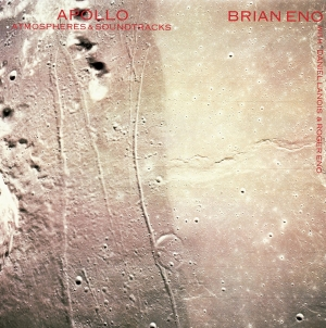 Brian Eno: Apollo: Atmospheres & Soundtracks – Extended Edition