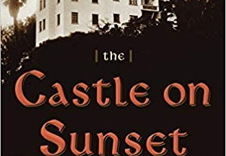 The Castle on Sunset: by Shawn Levy