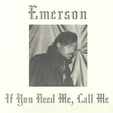 Emerson: If You Need Me, Call Me
