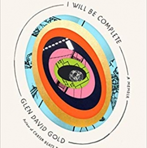 I Will Be Complete: by Glen David Gold