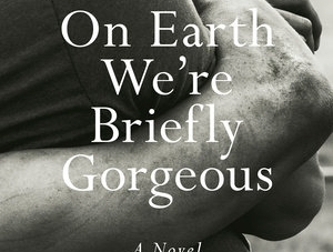 On Earth We're Briefly Gorgeous: by Ocean Vuong