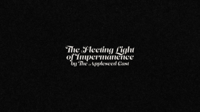 The Appleseed Cast: The Fleeting Light of Impermanence