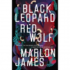 Black Leopard, Red Wolf: by Marlon James