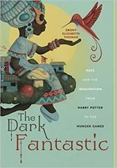 The Dark Fantastic: by Ebony Elizabeth Thomas