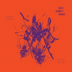 """Keiji Haino + SUMAC: Even for just the briefest moment / Keep charging this """"expiation"""" / Plug in to making it slightly better"""