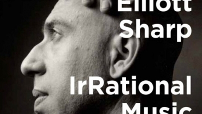 IrRational Music: by Elliott Sharp