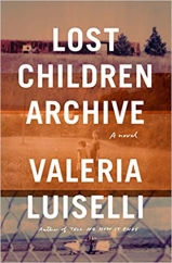 Lost Children Archive: by Valeria Luiselli