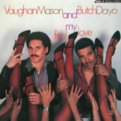 Vaughan Mason & Butch Dayo: Feel My Love