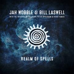 Jah Wobble & Bill Laswell: Realm of Spells