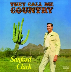 Sanford Clark: They Call Me Country