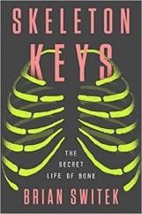 Skeleton Keys: by Brian Switek