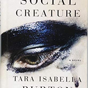 Social Creature: by Tara Isabella Burton
