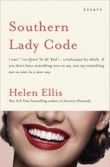 Southern Lady Code: by Helen Ellis