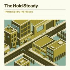 The Hold Steady: Thrashing Thru the Passion