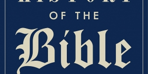 A History of the Bible: by John Barton