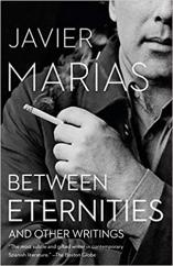 Between Eternities: by Javier Marías