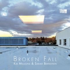 Kid Millions & Sarah Bernstein: Broken Fall