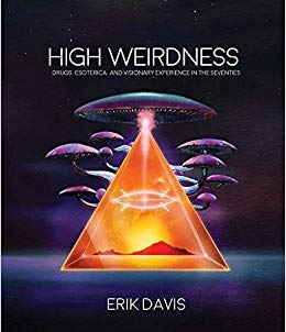 High Weirdness: by Erik Davis