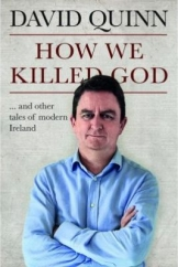 How We Killed God: by David Quinn