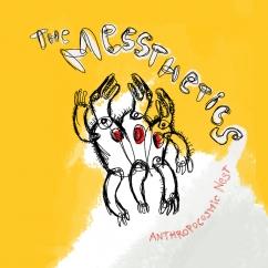 The Messthetics: Anthropocosmic Nest