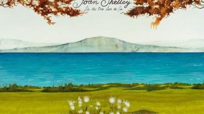 Joan Shelley: Like the River Loves the Sea
