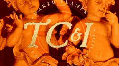 TC&I: Naked Flames: Live at Swindon Arts Centre