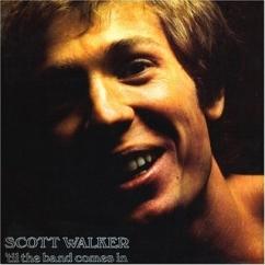 Discography: Scott Walker: 'Til the Band Comes In