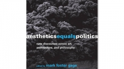 Aesthetics Equals Politics: Edited by Mark Foster Gage