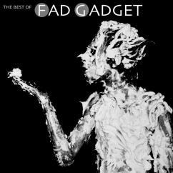 Fad Gadget: The Best of Fad Gadget