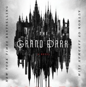 The Grand Dark: by Richard Kadrey