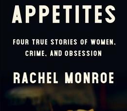 Savage Appetites: by Rachel Monroe