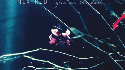 Vex Red: Give Me the Dark EP