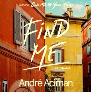 Find Me: by André Aciman
