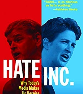 Hate Inc.: by Matt Taibbi