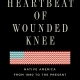 The Heartbeat of Wounded Knee: by David Treuer