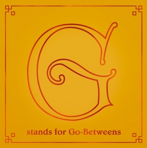 The Go-Betweens: G Stands for Go-Betweens: The Go-Betweens Anthology Volume 2