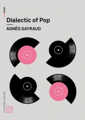 Dialectic of Pop: by Agnès Gayraud