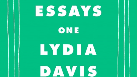 Essays One: by Lydia Davis