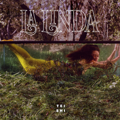 Tei Shi: La Linda