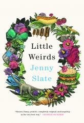 Little Weirds: by Jenny Slate